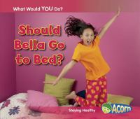 Should Bella Go to Bed?
