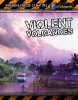 Violent Volcanoes