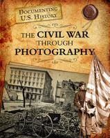 The Civil War Through Photography