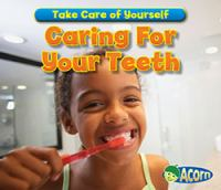 Caring for your Teeth