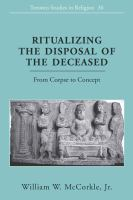 Ritualizing the Disposal of the Deceased