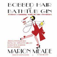 Bobbed Hair and Bathtub Gin