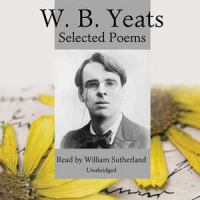 W.B. Yeats, Selected Poems