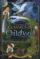 Classics Of Childhood, Volume 1 : Classic Stories And Tales Read By Celebrities