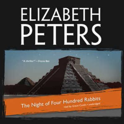 The night of four hundred rabbits [sound recording] / Elizabeth Peters ; read by Grace Conlin.