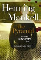 The Pyramid and Four Other Kurt Wallander Mysteries