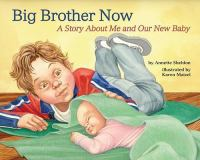 Big brother now : a story about me and our new baby