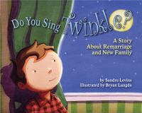 Do you sing Twinkle? : a story about remarriage and new family