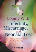 Coping With Infertility, Miscarriage, and Neonatal Loss