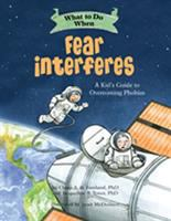 What to Do When Fear Interferes