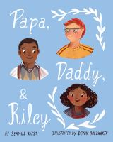 Papa, Daddy, and Riley