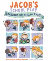 Jacob%27s school play : starring he, she, and they1 volume (unpaged) : color illustrations ; 27 cm
