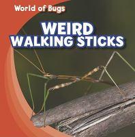 Weird Walking Sticks