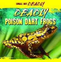 Deadly Poison Dart Frogs