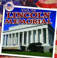 Visit the Lincoln Memorial