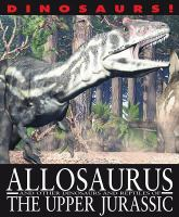 Allosaurus and Other Dinosaurs and Reptiles From the Upper Jurassic