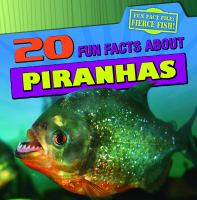 20 Fun Facts About Piranhas