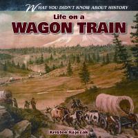 Life on A Wagon Train