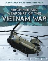 Machines and Weaponry of the Vietnam War
