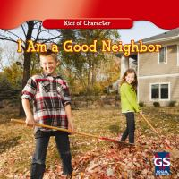 I Am A Good Neighbor