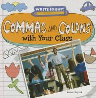 Commas and Colons With your Class