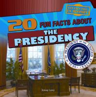 20 Fun Facts About the Presidency