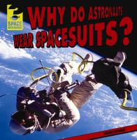 Why Do Astronauts Wear Spacesuits?