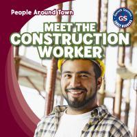 Meet the Construction Worker