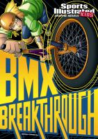 Sports illustrated kids. BMX breakthrough