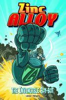 Zinc Alloy, the Invincible Boy-Bot