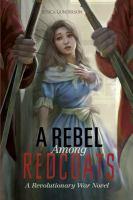 A Rebel Among Redcoats