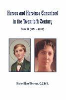 Heroes and Heroines Canonized in the Twentieth Century