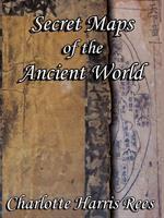 Secret Maps of the Ancient World