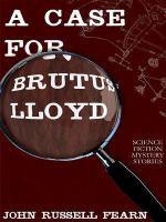 A Case for Brutus Lloyd