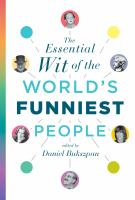 The Essential Wit of the World's Funniest People