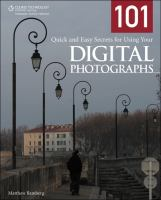 101 Quick and Easy Secrets for Using your Digital Photographs