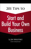 201 Tips to Start and Build your Own Business