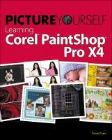 Picture Yourself Learning Corel PaintShop Pro X4