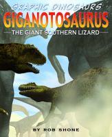 Giganotosaurus: the Giant Southern Lizard