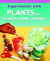 Experiments With Plants and Other Living Things
