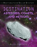 Destination Asteroids, Comets, and Meteors