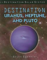 Destination Uranus, Neptune, and Pluto