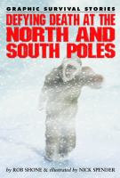 Defying Death at the North and South Poles