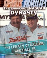 The Earnhardt NASCAR Dynasty