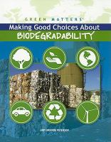 Making Good Choices About Biodegradability
