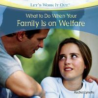 What to Do When your Family Is on Welfare