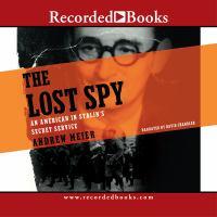 The lost spy : an American in Stalin's secret service
