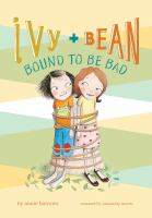Ivy & Bean Bound to Be Bad