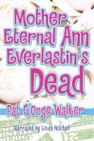 Mother Eternal Ann Everlastin's Dead