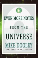 Even More Notes From the Universe